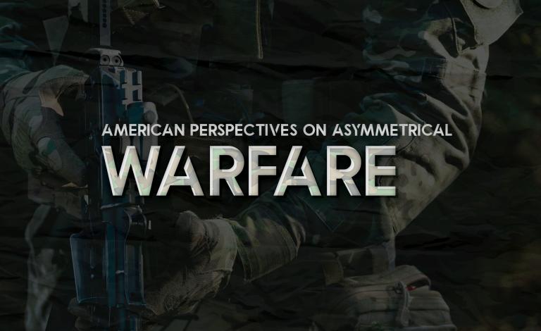 American Perspectives on Asymmetrical Warfare
